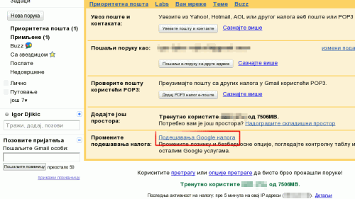 GMail → Podešavanja → Nalozi i uvoz → Podešavanja Google naloga