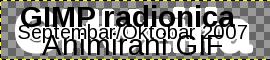 """GIMP: текст """"GIMP radionica / Animirani GIF"""""""