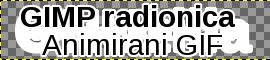 """GIMP: текст """"GIMP radionica / Animirani GIF"""" са белом позадином широм за 2 px"""